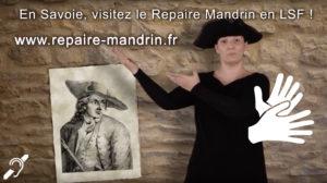 En Savoie, visitez le Repaire Mandrin en LSF. http://www.repaire-mandrin.fr
